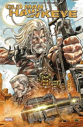 Old Man Hawkeye: Bd. 1 (von 2): Auge um Auge
