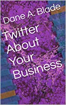 Twitter About Your Business (English Edition)