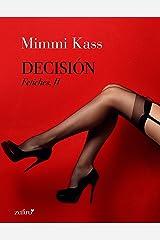 Decisión. Fetiches, II (Erótica nº 2) (Spanish Edition) Kindle Edition