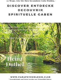 Discover Entdecke Decouvrir Spirituelle Gaben: 10 Wege, wie Sie Ihre besondere Gabe finden. Telepathie mit Heinz Duthel (G...