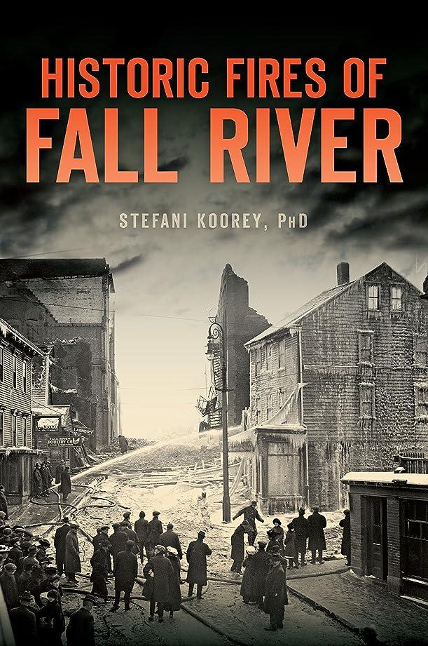 アッティカス引退する疫病Historic Fires of Fall River (Disaster) (English Edition)