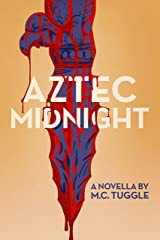 Aztec Midnight: A Novella Kindle Edition