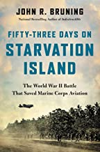 Fifty-Three Days on Starvation Island: The World War II Battle That Saved Marine Corps Aviation