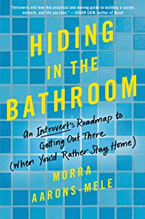 Hiding in the Bathroom: How to Get Out There When You'd Rather Stay Home
