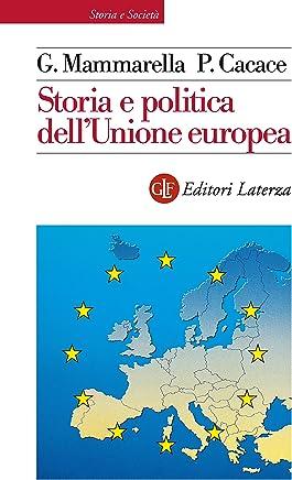 Storia e politica dellUnione europea: 1926-2013 (Storia e società) (Italian Edition)