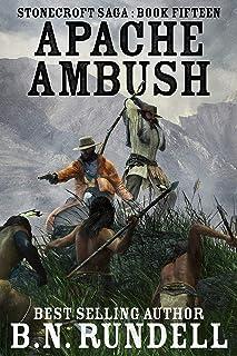 Apache Ambush: A Historical Western Novel (Stonecroft Saga Book 15)
