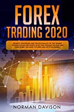 Forex Trading 2020: Beginner's Guide. Secrets, Strategies and the Psychology of the Trader to Earn $10,000 per Month in no Time, Manage the Risk and your Money. Includes: Futures and Cryptocurrency
