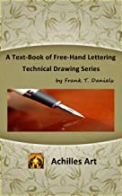 A Text-Book of Free-Hand Lettering: Technical Drawing Series
