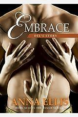 Embrace -Del's Story: A Ménage Romance (Touch Book 9) Kindle Edition