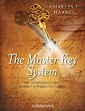 The Master Key System: Der Universalschlüssel zu einem erfolgreichen Leben (German Edition)