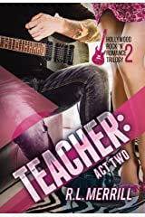 Teacher: Act Two (A Hollywood Rock n' Romance Trilogy Book 2) Kindle Edition