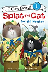 Splat the Cat and the Hotshot (I Can Read Level 1) Kindle Edition