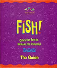 Fish! The Guide (Catch the Energy. Release the Potential.)