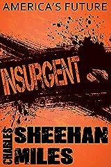 Insurgent: Book 2 of America's Future Kindle Edition