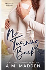 No Turning Back, A Breaking the Rules Novel Kindle Edition