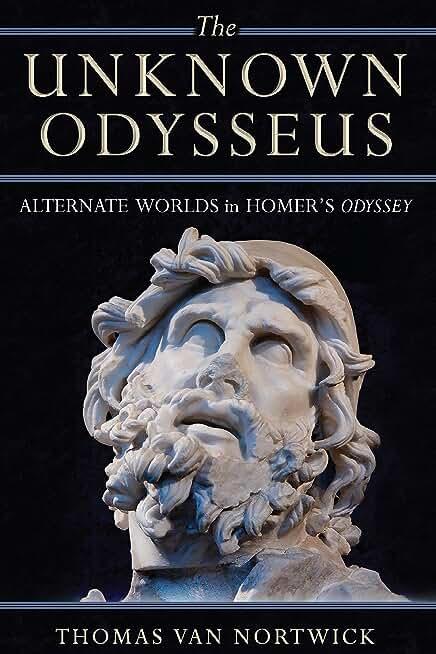 The Unknown Odysseus: Alternate Worlds in Homer's Odyssey (English Edition)