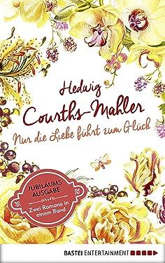 Nur die Liebe führt zum Glück: Ich hab dich lieb & Hilfe für Mona (German Edition)