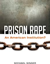 Prison Rape: An American Institution?