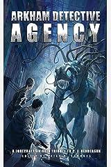 Arkham Detective Agency: A Lovecraftian-Noir Tribute to C. J. Henderson Kindle Edition