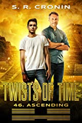 Twists of Time (46. Ascending) Kindle Edition