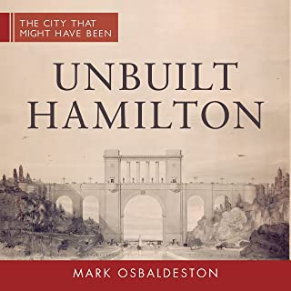 Unbuilt Hamilton (The City That Might Have Been Book 5)