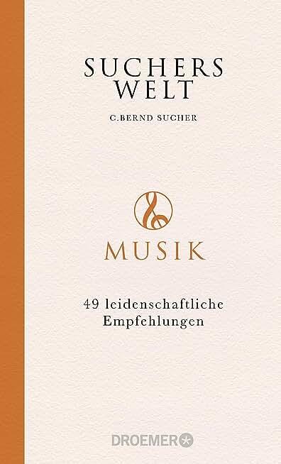 Suchers Welt: Musik: 49 leidenschaftliche Empfehlungen (German Edition)