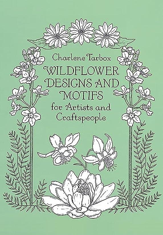 郵便屋さん誰がゴールドWildflower Designs and Motifs for Artists and Craftspeople (Dover Pictorial Archive) (English Edition)