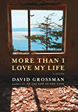 More Than I Love My Life: A novel