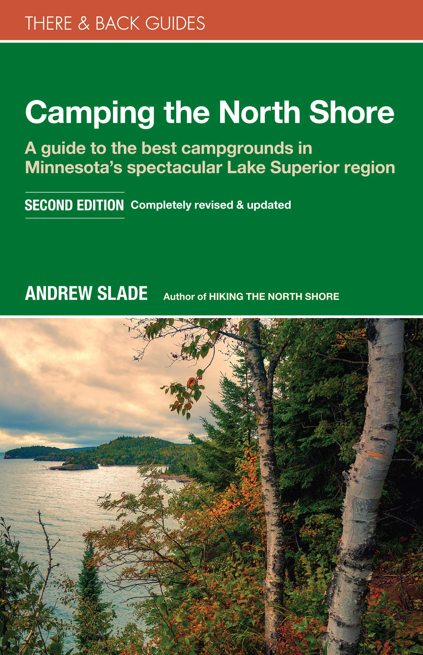 Image OfCamping The North Shore: A Guide To The Best Campgrounds In Minnesota's Spectacular Lake Superior Region (There & Back Gui...