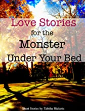 Love Stories for the Monster Under Your Bed