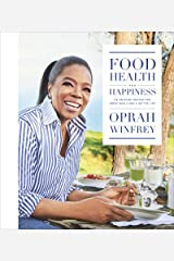 Food, Health, and Happiness: 115 On-Point Recipes for Great Meals and a Better Life Kindle Edition