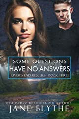 Some Questions Have No Answers (River's End Rescues Book 3) Kindle Edition