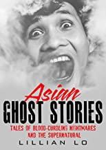Asian Ghost Stories: Tales Of Blood-Curdling Nightmares And The Supernatural