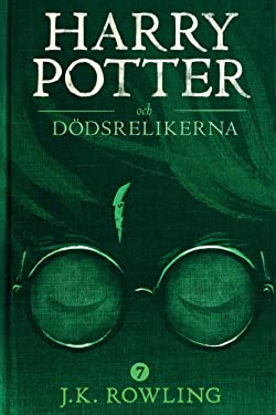 Harry Potter och Dödsrelikerna (Swedish Edition)