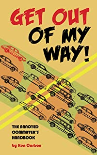 GET OUT OF MY WAY!: The Annoyed Commuter's Handbook