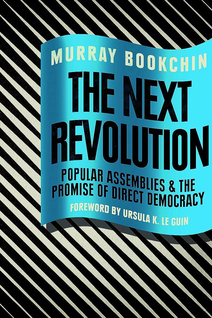 キャメルマラソンうんざりThe Next Revolution: Popular Assemblies and the Promise of Direct Democracy (English Edition)