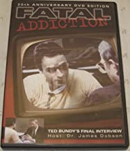 Fatal Addiction Ted Bundy's Final Interview