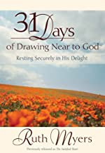 Thirty-One Days of Drawing Near to God: Resting Securely in His Delight (31 Days Series)