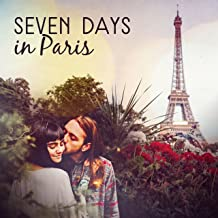 Seven Days in Paris: Cozy Moody Jazz for Romantic Night, Moments Only with You, Midnight in Paris, Relaxaing Time Under the Moonlight