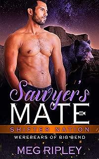 Sawyer's Mate (Shifter Nation: Werebears Of Big Bend)