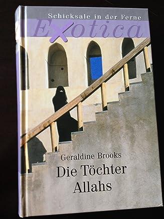 Die Töchter Allahs. Aus dem Amerikan. von Bernhard Robben
