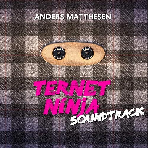 Ternet Ninja (Soundtrack) by Anders Matthesen on Amazon ...