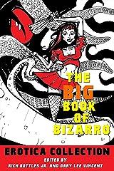 The Big Book of Bizarro Erotica Collection Kindle Edition