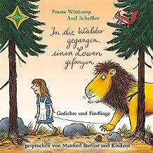 In die Wälder gegangen, einen Löwen gefangen: Gedichte und Findlinge