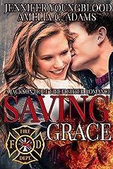 Saving Grace (Jackson Hole Firefighter Romance Book 3) Kindle Edition