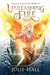 Unleashing Fire (Fallen Legacies Book 3) Kindle Edition