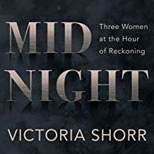 Midnight: Three Women at the Hour of Reckoning