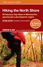 Hiking the North Shore: 50 fabulous day hikes in Minnesota's spectacular Lake Superior region (There & Back Guides)