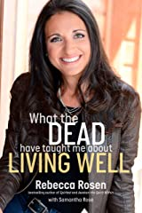 What the Dead Have Taught Me about Living Well Hardcover