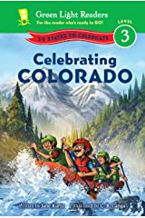 Celebrating Colorado: 50 States to Celebrate (Green Light Readers Level 3) Kindle Edition